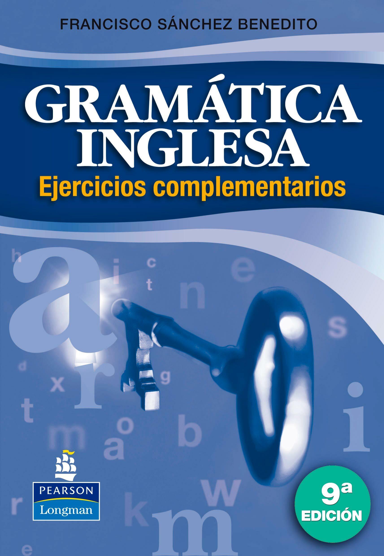 Gramatica Inglesa: Ejercicios Complementarios (9ª Ed.) - Sanchez Benedito Francisco
