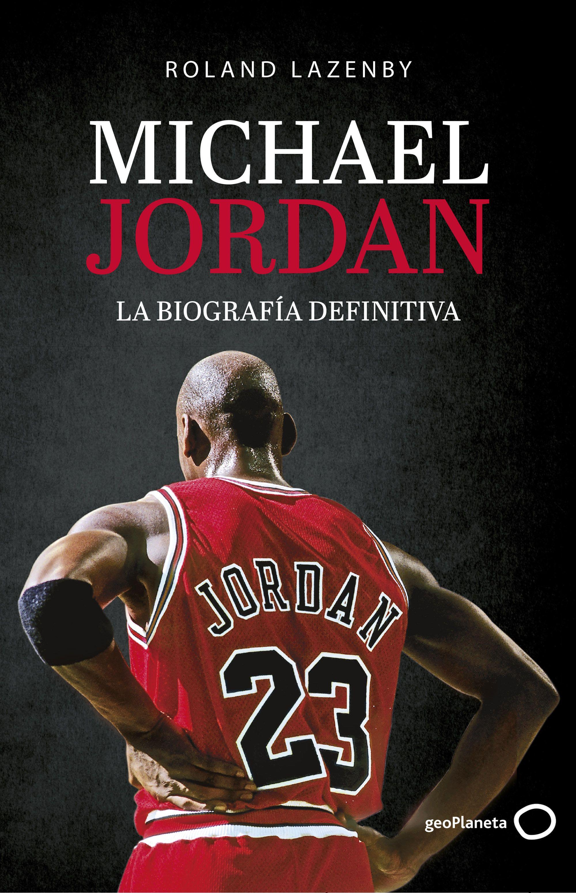Michael Jordan. La Biografía Definitiva - Lazenby Roland