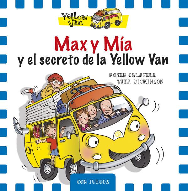 Max Y Mia Y El Secreto De La Yellow Van (ed.especial) - Dickinson Vita