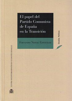 El Papel Del Partido Comunista De España En La Transicion - Nistal Gonzalez Fernando