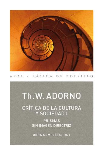 Critica De La Cultura Y Sociedad I (obra Completa 10-1) - Adorno Theodor Wiesengrund