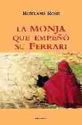 La Monja Que Empeño Su Ferrari: Un Relato Espiritual - Rose Rowland
