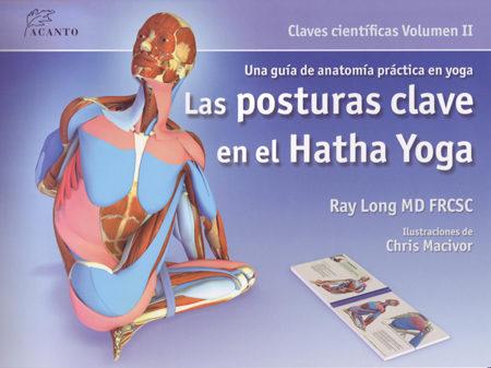 Las Posturas Clave En El Hatha Yoga (volumen Ii) - Long Ray