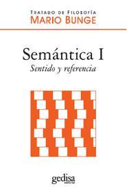 Semantica I: Sentido Y Referencia - Bunge Mario