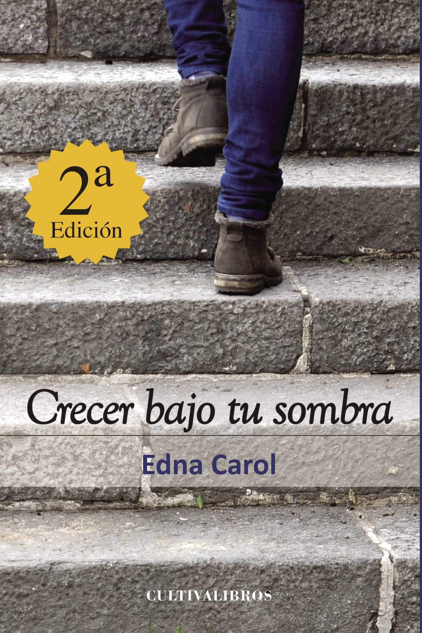 Crecer Bajo Tu Sombra - Edna Carol Carol
