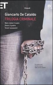 Trilogia Criminale: Nero Come Il Cuoreonora Il Padreteneri Assa Ssin - Cataldo Giancarlo De