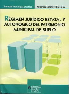 Regimen Juridico Estatal Y Autonomico Del Patrimonio Municipal De L Su - Gutierrez Colomina Venancio