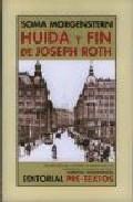 Huida Y Fin De Joseph Roth - Morgenstern Soma
