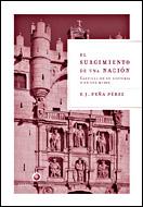 El Surgimiento De Una Nacion: Castilla En Su Historia Y En Sus Mi Tos - Peña Perez F. Javier