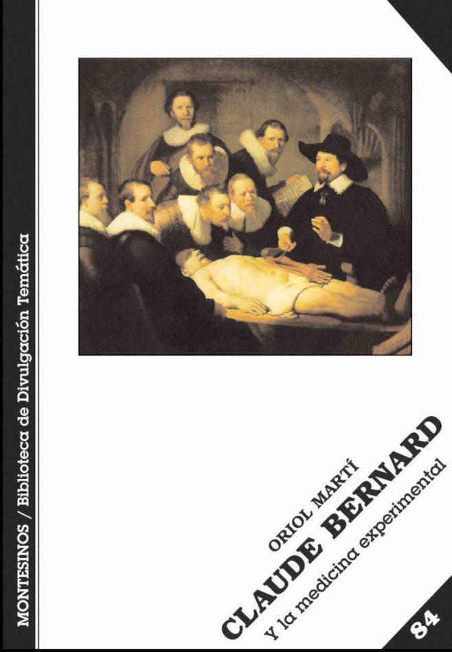 Claude Bernard Y La Medicina Experimental (montesinos) - Marti Oriol