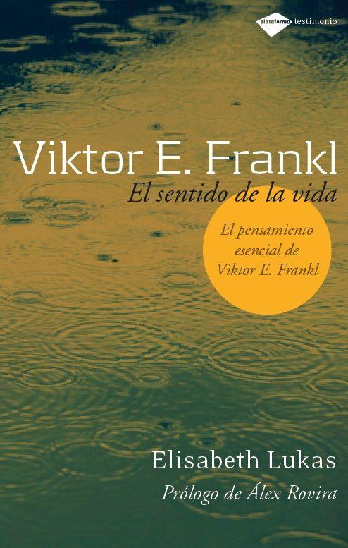 Victor Frankl: El Sentido De La Vida - Lukas E.