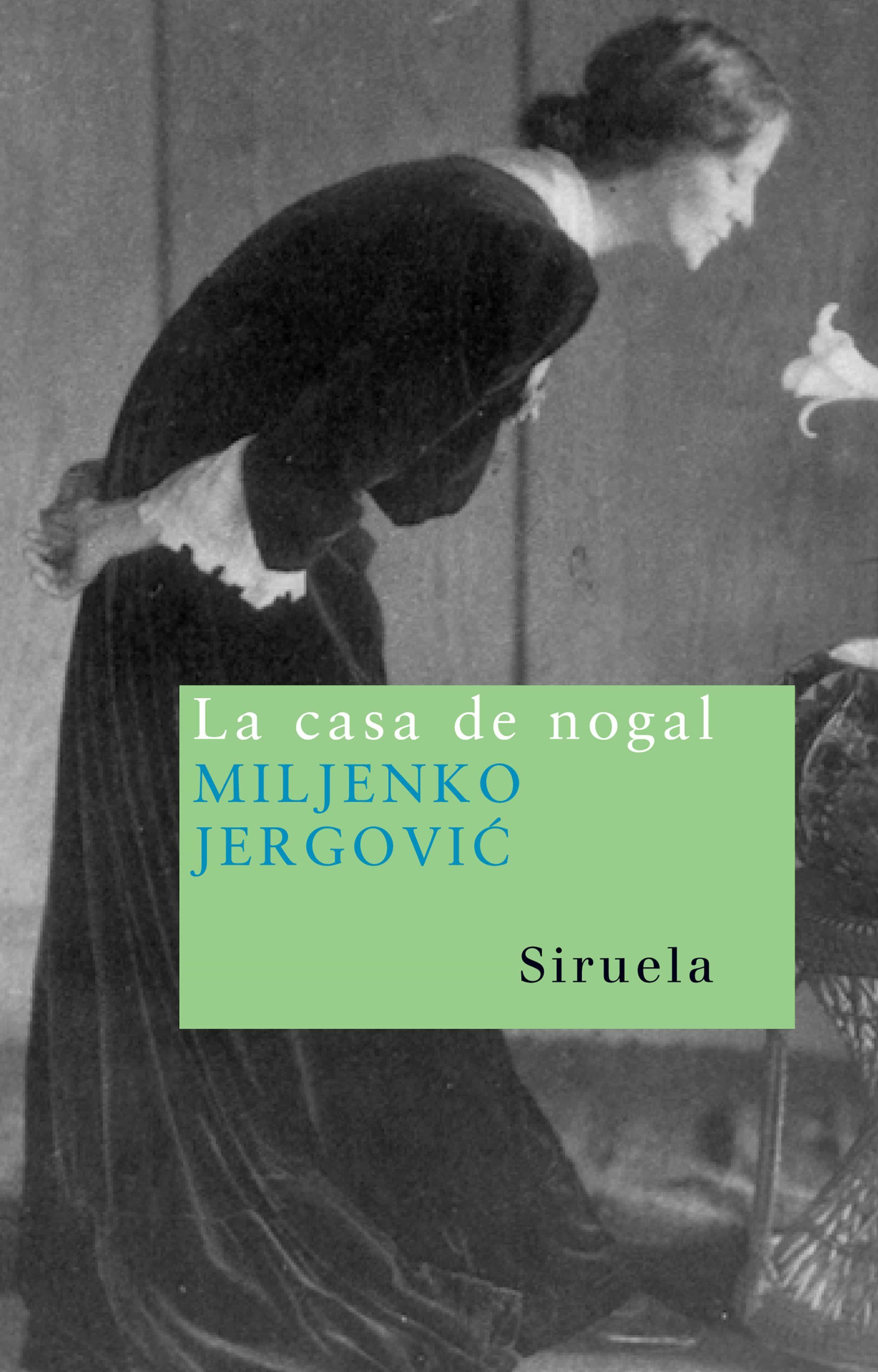 La Casa De Nogal - Jergovic Miljenko