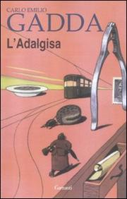L Adalgisa. Disegni Milanesi - Gadda Carlo Emilio