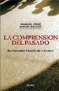 La Comprension Del Pasado: Escritos Sobre Filosofia De La Histori A - Cruz Manuel