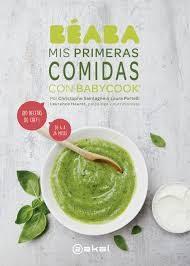 Mis Primeras Comidas Con Babycook: ¡80 Recetas De Chef! De 4 A 24 Mes - Portelli Laura