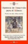 Objetivos De Desarrollo Para El Milenio. Puntos De Vista Criticos Del - Vv.aa.