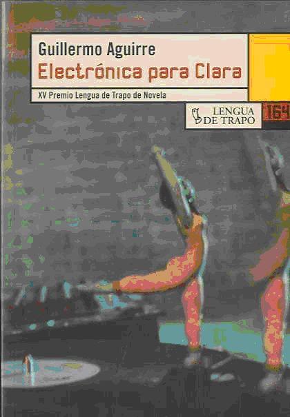 Electronica Para Clara - Aguirre Guillermo