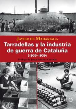 Tarradellas Y La Industria De Guerra De Cataluña - Madariaga Francisco Javier De