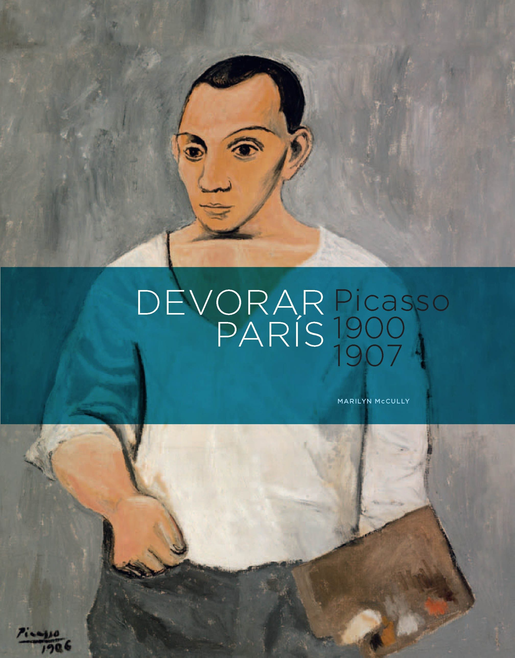 Devorar Paris: Picasso (1900-1907) - Mccully Marilyn