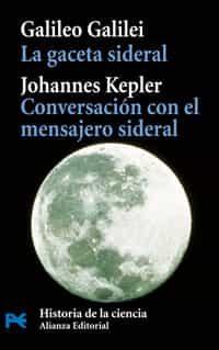 La Gaceta Sideral. Conversacion Con El Mensajero Sideral - Galilei Galileo