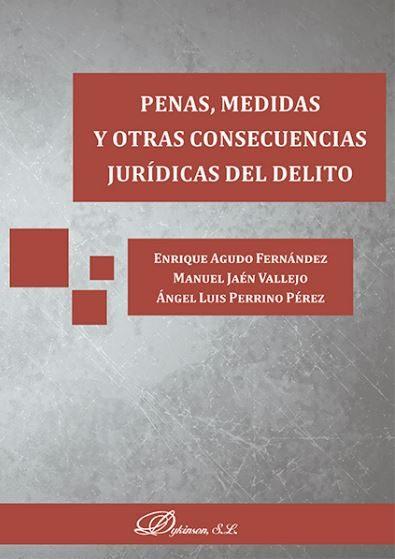 Penas Medidas Y Otras Consecuencias Juridicas Del Delito - Aguado Fernandez Enrique