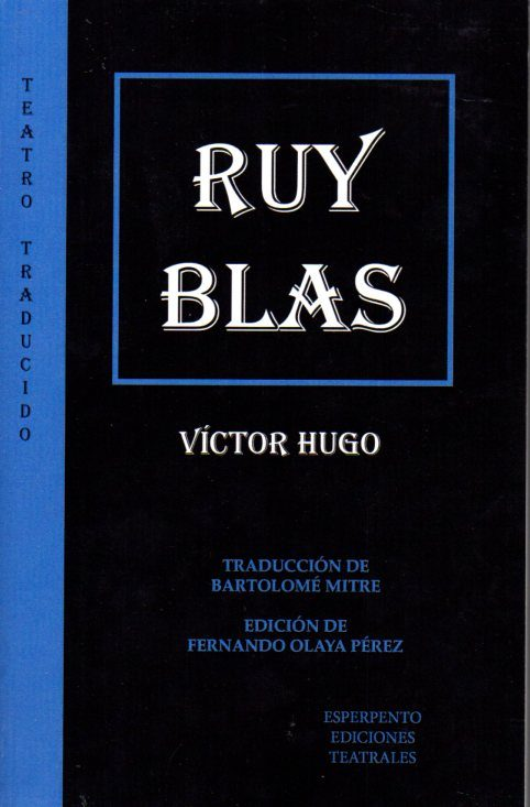 Ruy Blas - Hugo Victor