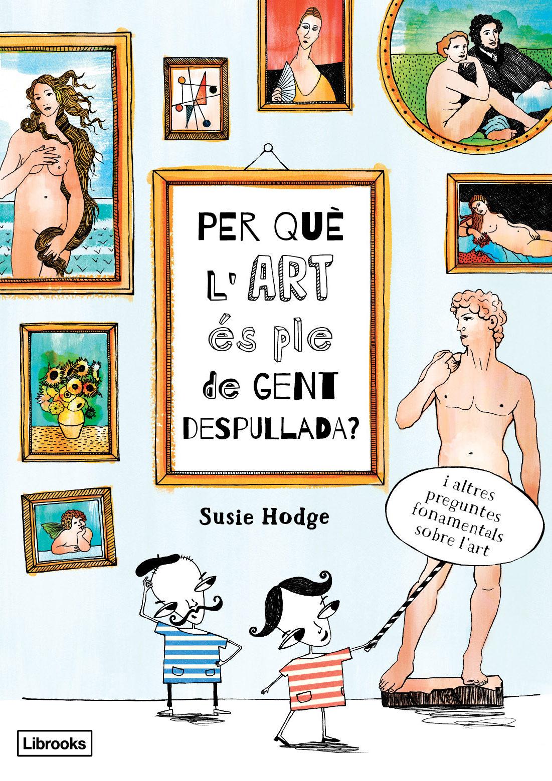 Per Què L Art És Ple De Gent Despullada? - Hodge Susie
