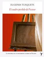 El Cuadro Perdido De Picasso - Tusquets Eugenia