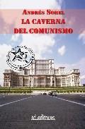 La Caverna Del Comunismo - Sorel Andres