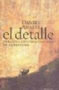 El Detalle - Arasse Daniel (ed)