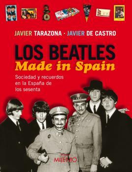 Los Beatles Made In Spain: Sociedad Y Recuerdos En La España De L Os S - Tarazona Javier