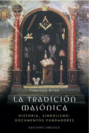 La Tradicion Masonica - Ariza Francisco