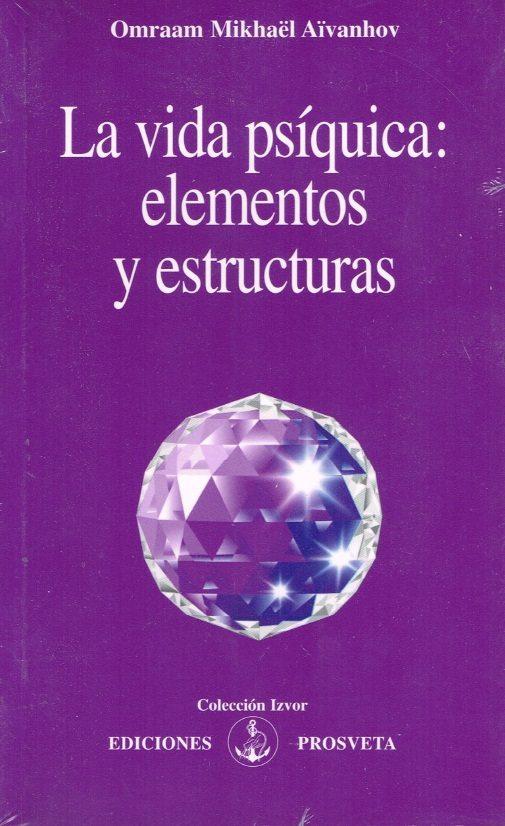 La Vida Psiquica Elementos Y Estructuras - Omraad Mikhaël Aïvanhov