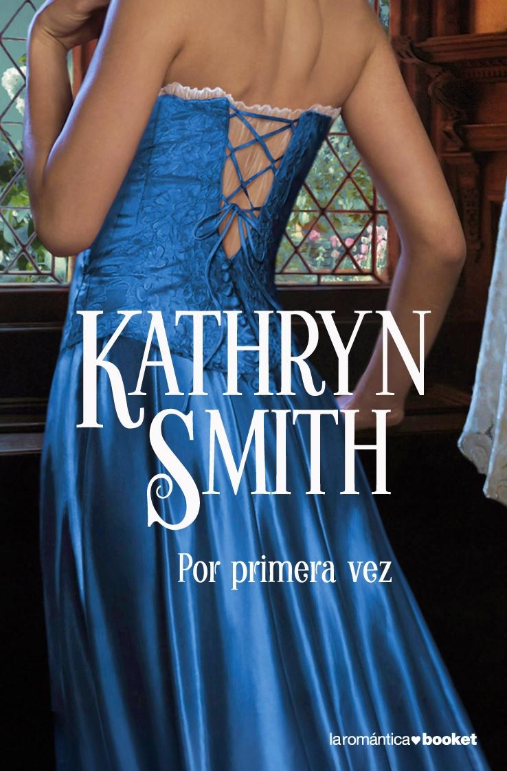 Por Primera Vez - Smith Kathryn