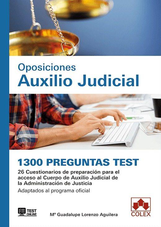 Oposiciones Auxilio Judicial. 1300 Preguntas Test. - Lorenzo Aguilera M Guadalupe