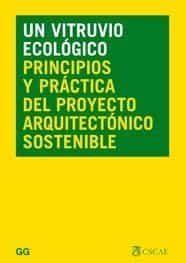 Un Vitruvio Ecologico: Principios Y Practica Del Proyecto Arquitectoni - Hernandez Pezzi Carlos