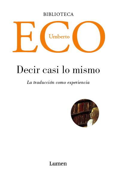Decir Casi Lo Mismo: La Traduccion Como Experiencia - Eco Umberto
