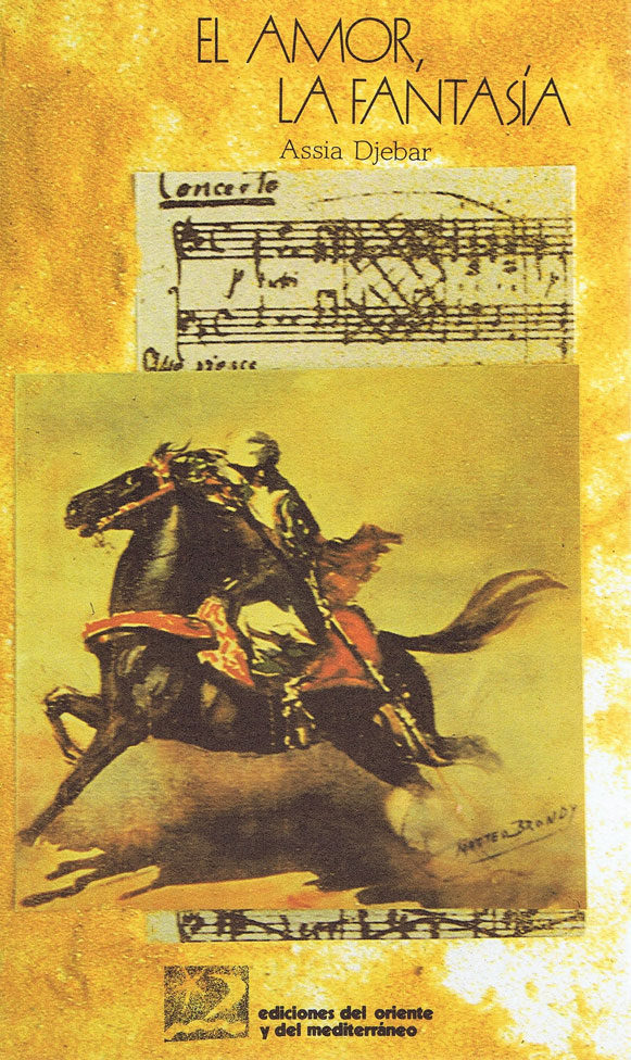 El Amor La Fantasia (premio De La Paz Feria De Francfort 2000) - Djebar Assia