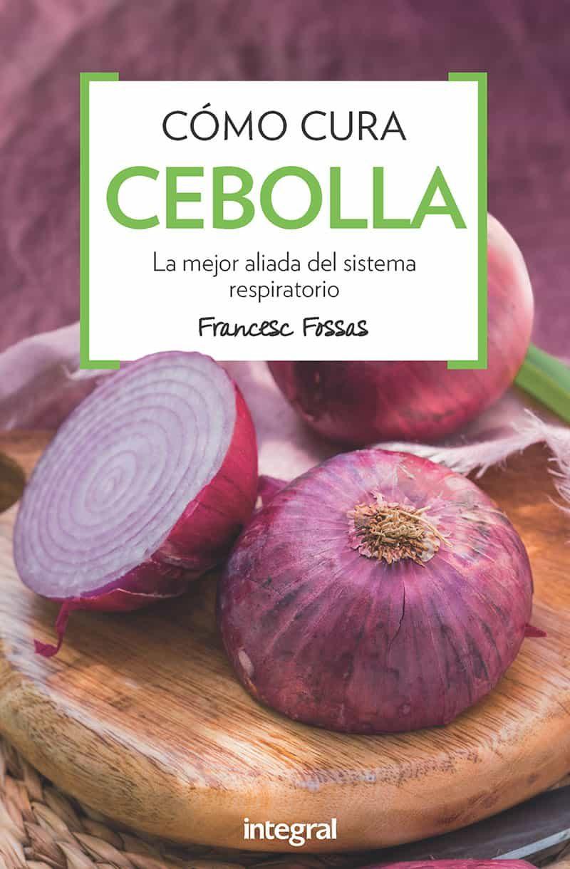 Como Cura La Cebolla (3ª Ed.) - Fossas Llussa Francesc J.