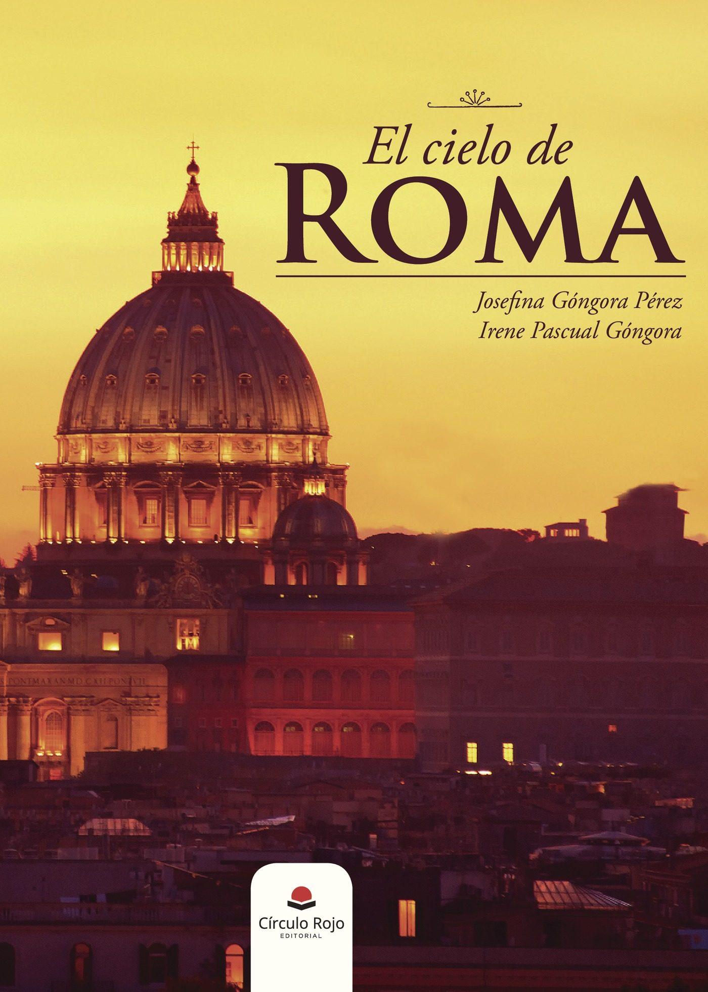 El Cielo De Roma - Josefina Góngora Pérez