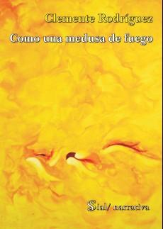 Como Una Medusa De Fuego - Rodriguez Clemente