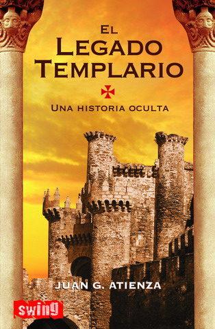 El Legado Templario: Una Historia Oculta - Atienza Juan G.