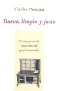 Bueno Limpio Y Justo: Principios De Una Nueva Gastronomia - Petrini Carlo