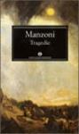 Tragedie - Manzoni Alessandro