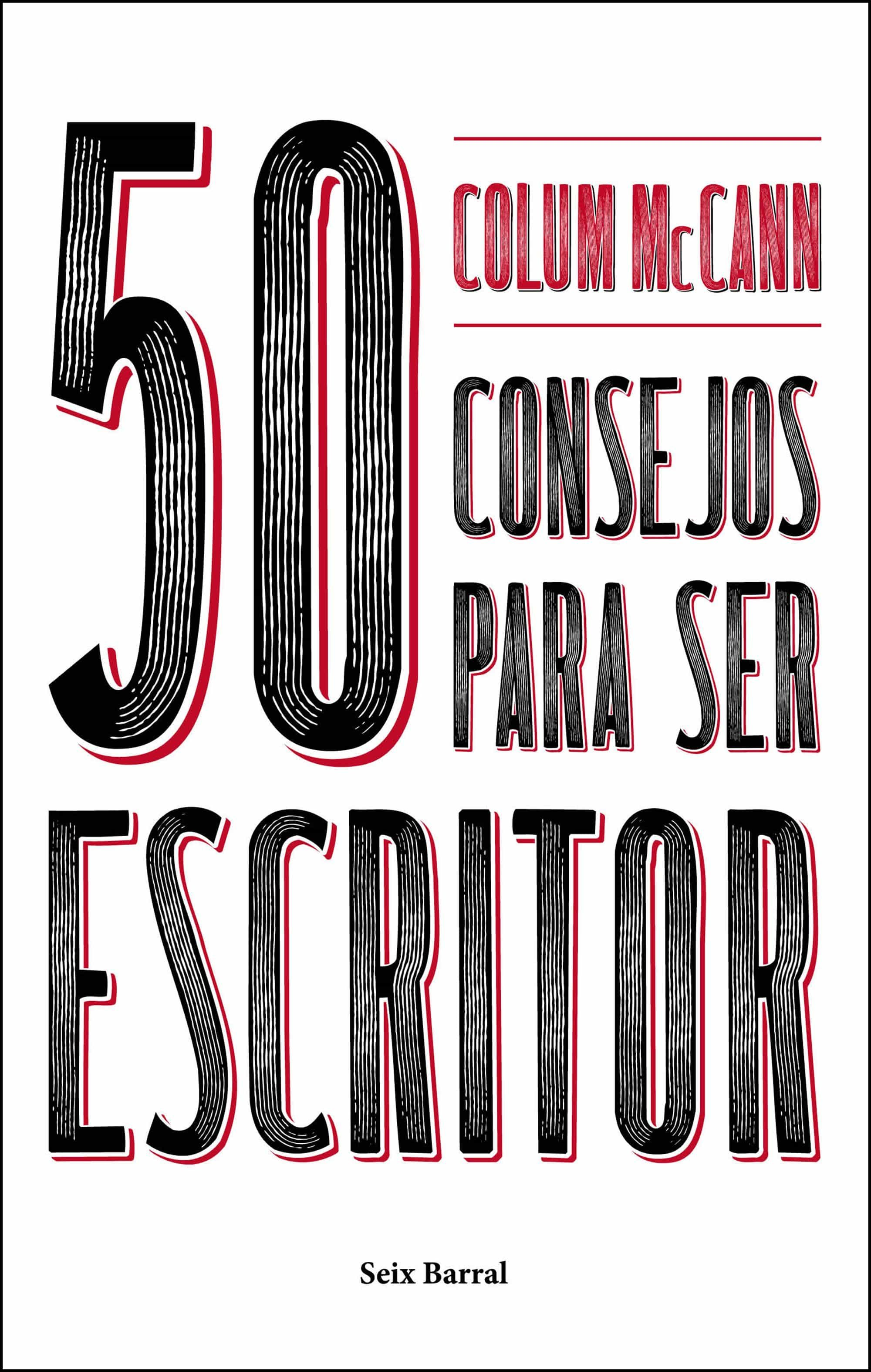 50 Consejos Para Ser Escritor - Mccann Colum