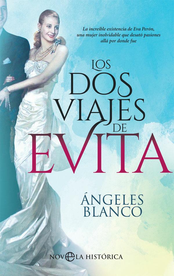 Los Dos Viajes De Evita - Blanco Angeles