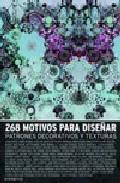 268 Motivos Para Diseñar Patrones Decorativos Y Texturas (incluy E Cd - Vv.aa.
