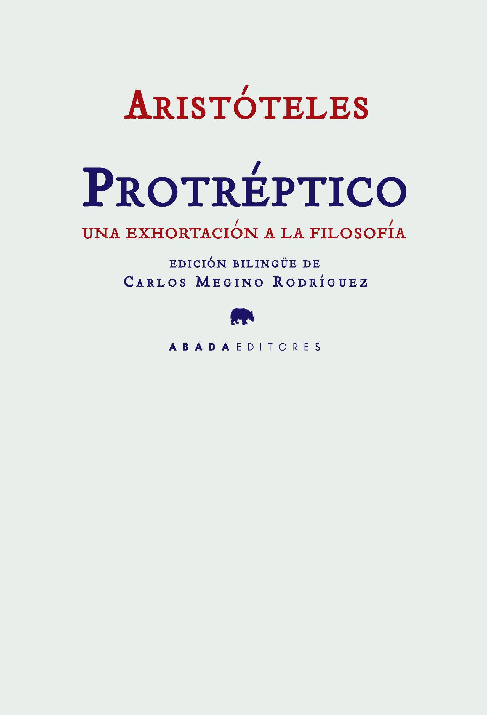 Aristoteles Proteptico: Una Exhortacion A La Filosofia (edicion B Ilin - Megino Rodriguez Carlos (ed.)