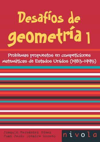 Desafios De Geometria 1: Problemas Propuestos En Competiciones Ma Tema - Hernandez Gomez Joaquin