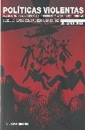 Politicas Violentas - Polk William R.